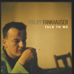 Talk To Me - Philipp Fankhauser