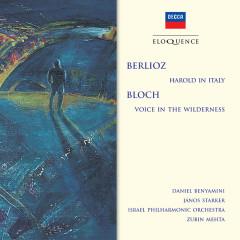 Berlioz: Harold In Italy; Bloch: Voice In The Wilderness - Daniel Benyamini, Janos Starker, Israel Philharmonic Orchestra, Zubin Mehta