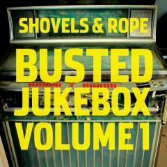 Busted Jukebox: Volume 1 - Shovels & Rope