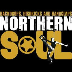 Northern Soul - Backdrops, Highkicks and Handclaps - Various Artists
