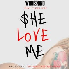 She Love Me - WhoIsNino, Yung Joc
