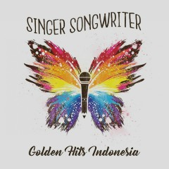 Singer Songwriter Golden Hits Indonesia - Various Artists
