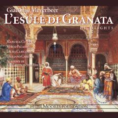 Meyerbeer: L'esule di Granata (Highlights) - Manuela Custer, Laura Claycomb, Mirco Palazzi, Giuliano Carella, Academy of St. Martin in the Fields