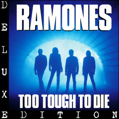 Too Tough to Die (Expanded 2005 Remaster) - Ramones