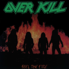 Feel the Fire - Overkill