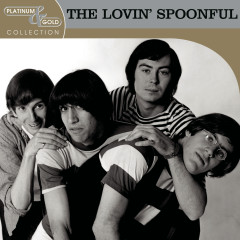Platinum & Gold Collection - The Lovin' Spoonful