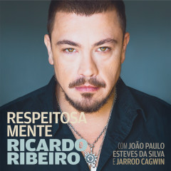 Respeitosa Mente (with João Paulo Esteves da Silva & Jarrod Cagwin) - Ricardo Ribeiro, Jarrod Cagwin, Joao Paulo Esteves Da Silva