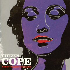 Every Waking Moment - Citizen Cope