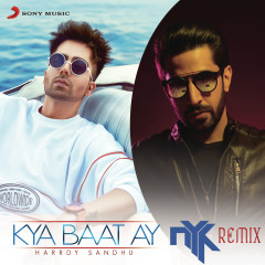 Kya Baat Ay (DJ NYK Remix) - Harrdy Sandhu, DJ NYK