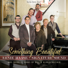 Something Beautiful - Ernie Haase & Signature Sound
