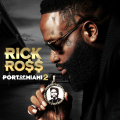 Port of Miami 2 - Rick Ross