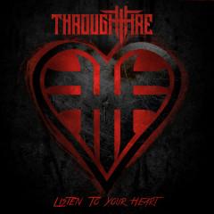 Listen To Your Heart - Through Fire