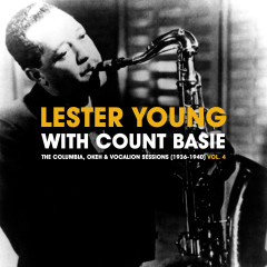 The Columbia, Okeh & Vocalion Sessions (1936-1940) Vol. 4 - Lester Young, Count Basie
