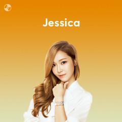 Những Bài Hát Hay Nhất Của Jessica - Jessica