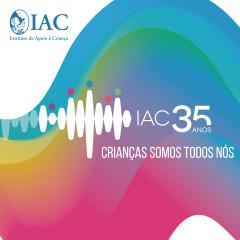 IAC 35 Anos - Crianças Somos Todos Nós