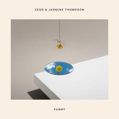 Funny - Zedd, Jasmine Thompson