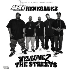 Welcome 2 the Streets - Trae Tha Truth, ABN, Renegadez