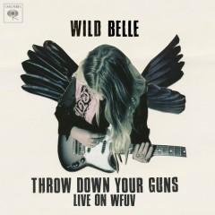 Throw Down Your Guns (Live from WFUV) - Wild Belle
