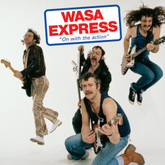 On With The Action (Remastered) - Wasa Express