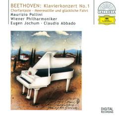 Beethoven: Piano Concerto No.1; Choral Fantasy; Calm Sea and Prosperous Voyage - Wiener Philharmoniker, Claudio Abbado, Eugen Jochum