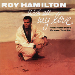 With All My Love (Expanded Edition) - Roy Hamilton