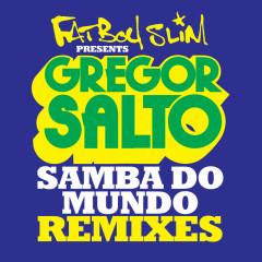 Samba Do Mundo (Fatboy Slim Presents Gregor Salto) (Remixes) - Gregor Salto, Saxsymbol, Todorov