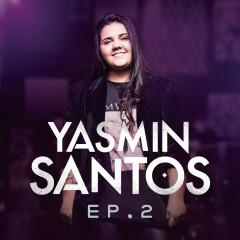 Yasmin Santos, EP2 - Yasmin Santos