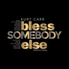 Bless Somebody Else (Dorothy's Song)
