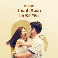 Thanh Xuân Là Để Yêu - Various Artists