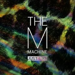 Just Like EP - The M Machine