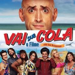 Vai Que Cola - O Filme (Trilha Sonora Oficial) - Varios Artistas