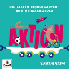 Kinderliederzug - Die besten Kindergarten- und Mitmachlieder: Aktion - Lena, Felix & die Kita-Kids