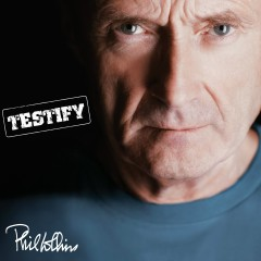 Testify (Deluxe Edition) - Phil Collins