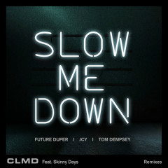 Slow Me Down (EP) - CLMD