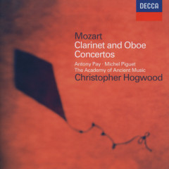 Mozart: Clarinet Concerto; Oboe Concerto - Antony Pay, Michel Piguet, The Academy of Ancient Music, Christopher Hogwood