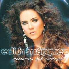 Memorias Del Corazón - Edith Márquez