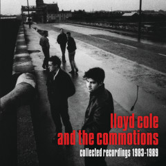 Collected Recordings 1983-1989 - Lloyd Cole and the Commotions