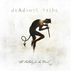 A Lullaby for the Devil - Deadsoul Tribe