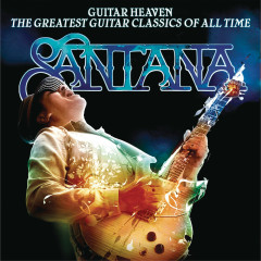 Guitar Heaven: The Greatest Guitar Classics Of All Time (Deluxe Version) - Santana