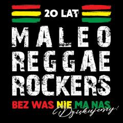 20 Lat Maleo Reggae Rockers - Bez Was Nie Ma Nas - Dziękujemy! - Maleo Reggae Rockers