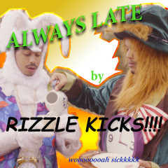 Always Late (Remixes) - Rizzle Kicks
