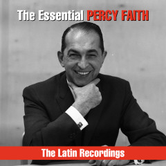 The Essential Percy Faith - The Latin Recordings - Percy Faith & His Orchestra
