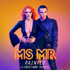 Painted (Lindstrøm Remix) - MS MR