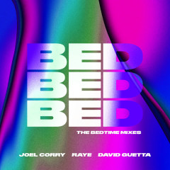 BED (The BEDtime Mixes) - Joel Corry, Raye, David Guetta