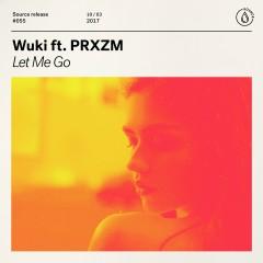 Let Me Go (feat. PRXZM) - Wuki, PRXZM