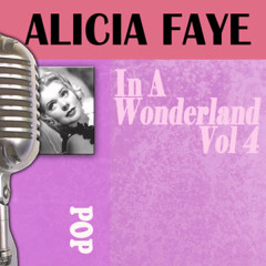 In a Wonderland, Vol. 4 - Alice Faye