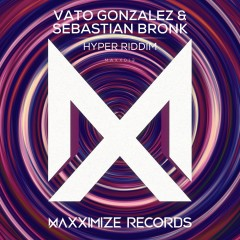 Hyper Riddim - Vato Gonzalez, Sebastian Bronk