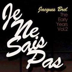 Je Ne Sais Pas - The Early Years, Vol. 2 - Jacques Brel