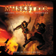 The Musketeer (Original Motion Picture Soundtrack) - David Arnold, Nicholas Dodd