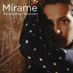 Mírame - Maríangeles Fernández